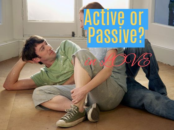 Are You Active Or Passive In Love?