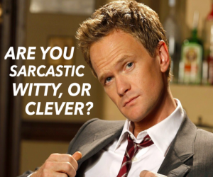 Are you Sarcastic, Witty or Clever?
