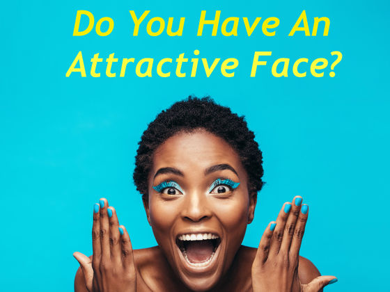 Do You Have An Attractive Face?