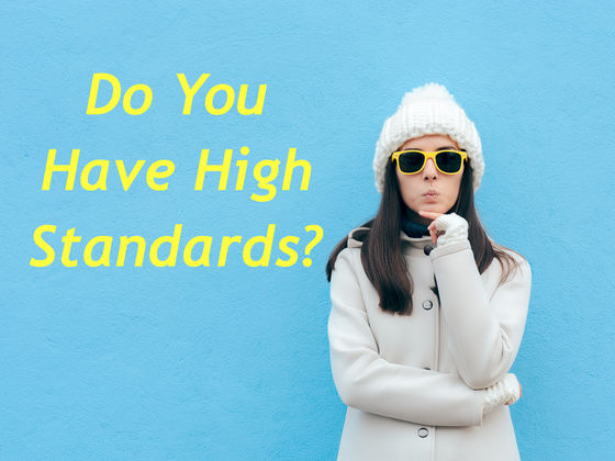 Do You Have High Standards?
