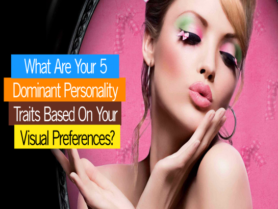 What Are Your 5 Dominant Personality Traits Based On Your Visual Preferences?