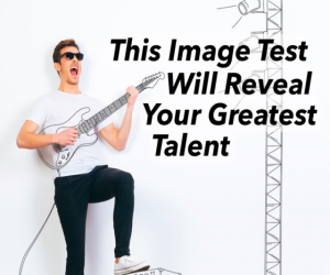 This Image Test will reveal your greatest Talent