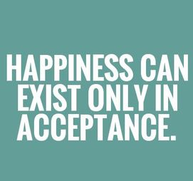 You can only find happiness if you accept reality