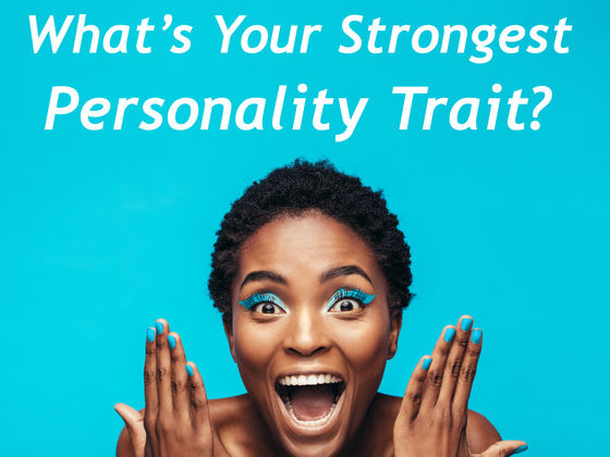 What is Your Strongest Personality Trait?