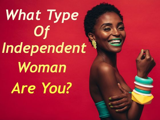 What Kind of Independent Woman Are You?