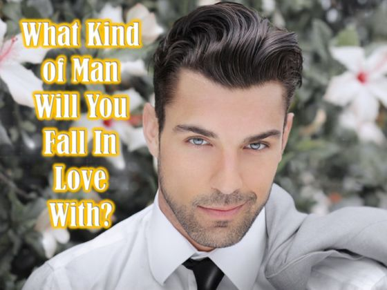 What Kind Of Man Will You Fall In Love With