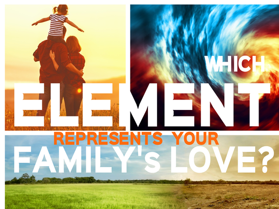 Which Element Represents Your Family's Love?