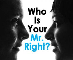 Who Is Your Mr. Right?